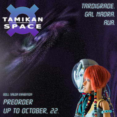 Pre-order for Tamikan Space dolls